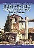 Bustarviejo. Crónica Política. Una visión de la provincia madrileña a través del tiempo (Autor)