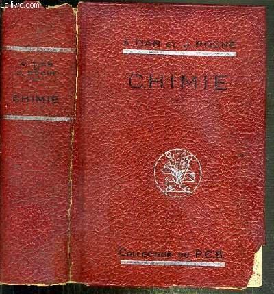 PRECIS DE CHIMIE - A L'USAGE DES CANDIDATS AU CERTIFICAT D'ETUDES PHYSIQUES CHIMIQUES ET BIOLOGIQUES ET A LA LICENCE ES SCIENCES /2E EDITION.