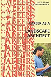Career as a Landscape Architect by Institute For Career Research (2015-05-02)
