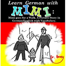 Learn German with Mimi: Mimi goes for a Walk. A Picture Story in German/English with Vocabulary. (Mimi eng-de Book 3)