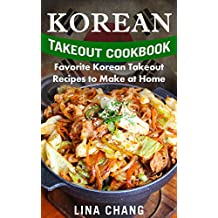Korean Takeout Cookbook: Favorite Korean Takeout Recipes to Make at Home (English Edition)