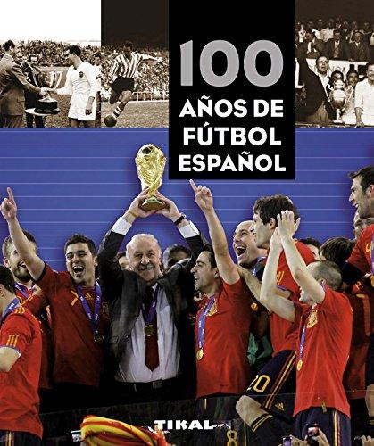 Descargar Libro 100 años de fútbol español (Pequeños Tesoros) de Marca MarcaMedia