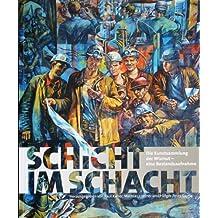 Schicht im Schacht: Die Kunstsammlung der Wismut - eine Bestandsaufnahme