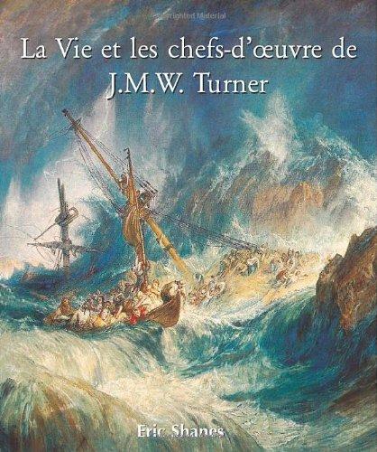 The Life and Masterworks of J.M.W. Turner (Temporis)