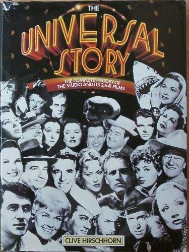 the-universal-story-the-complete-history-of-the-studio-and-its-2641-films-1st-first-edition-by-hirsc
