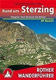 Rund um Sterzing: Wipptal und Eisacktal: Vom Brenner bis Brixen. Die schönsten Tal- und Höhenwanderungen. 50 ausgewählte Tal- und Höhenwanderungen im ... Nebentälern zwischen Brenner und Brixen