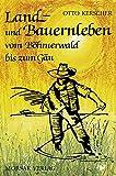Land und Bauernleben: Vom Böhmerwald bis zum Gäu