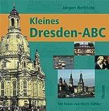Kleines Dresden-ABC - Jürgen Helfricht, Ulrich Häßler