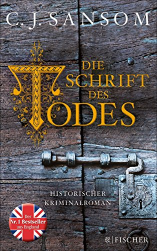 Die Schrift des Todes: Historischer Kriminalroman (Matthew Shardlake 6)