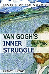 Van Gogh's Inner Struggle: Life, Work and Mental Illness: 2 (Secrets of Van Gogh) by Liesbeth Heenk (2013-11-24)