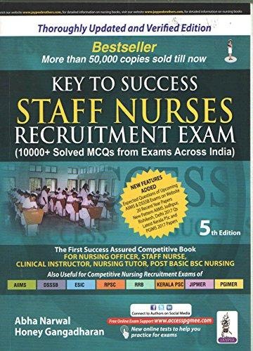 Key to Success Staff Nurses Recruitment Exam (10000+ Solved MCQs with Exams Across India)