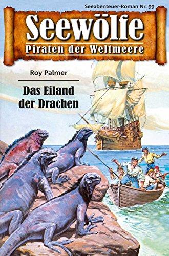 Seewölfe - Piraten der Weltmeere 99: Das Eiland der Drachen