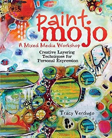 Paint Mojo - A Mixed-Media Workshop: Creative Layering Techniques for
