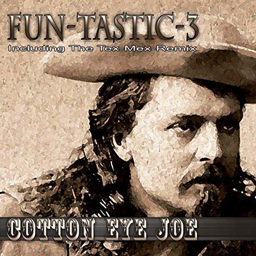Cotton Eye Joe (Tex-Mex Radio Cut)