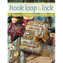 Hook, Loop & Lock: Creating Fun and Easy Locker Hooking Projects