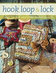 Hook Loop n Lock: Create Fun and Easy Locker Hooked Projects