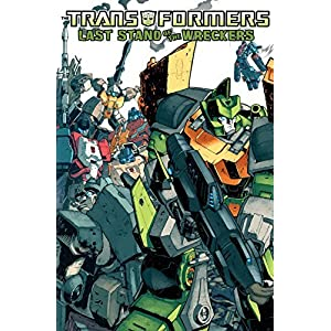 Transformers: Last Stand of the Wreckers by Nick Roche (2010-09-14)