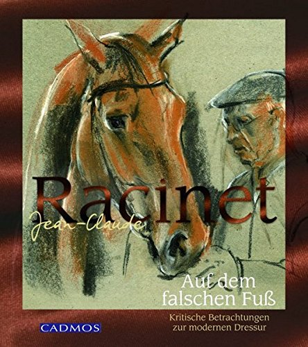 Auf dem falschen Fuß: Kritische Betrachtungen zur modernen Dressur (Cadmos Pferdebuch)