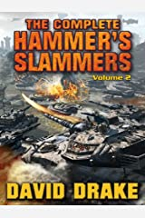 The Complete Hammer's Slammers: Volume 2 (Hammer's Slammers Volumes) Kindle Edition