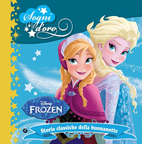 Frozen. Sogni d'oro: Storie classiche della buonanotte