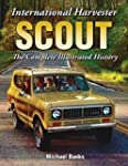 International Harvester Scout: The Co...