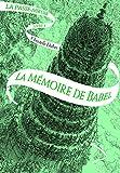 La Passe-miroir (Tome 3-La Mémoire de Babel)...