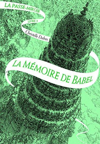 La Passe-miroir (Tome 3-La Mémoire de Babel) par Christelle Dabos