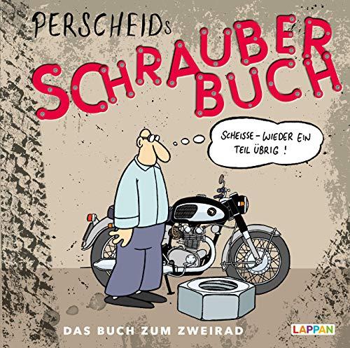 Perscheids Schrauber-Buch: Cartoons zum Zweirad (Perscheids Abgründe)