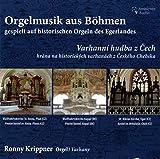 Orgelmusik aus Böhmen, gespielt auf historischen Orgeln des Egerlandes - Organ Music from Bohemia, played on historical organs of the Egerland region -