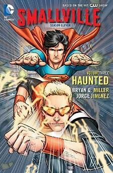 Smallville Season 11 Vol. 3: Haunted par [MILLER, BRYAN Q., JORGE JIMENEZ]