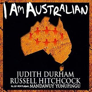 I Am Australian (Single Version) [feat. Russell Hitchcock & Mandawuy Yunupingu]