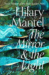 The Mirror and the Light (The Wolf Hall Trilogy)