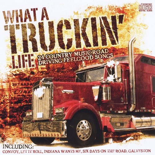 What a Truckin'life (Ktel Records)