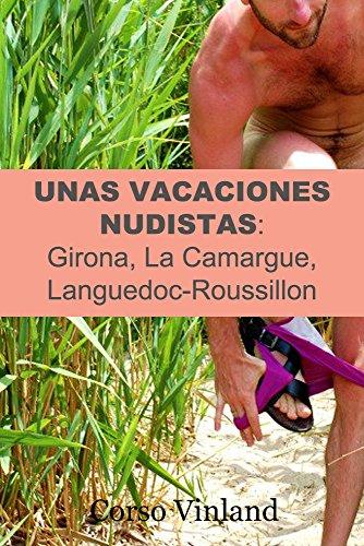 Unas Vacaciones Nudistas:: Girona, La Camargue, Languedoc-Roussillon por Corso Vinland
