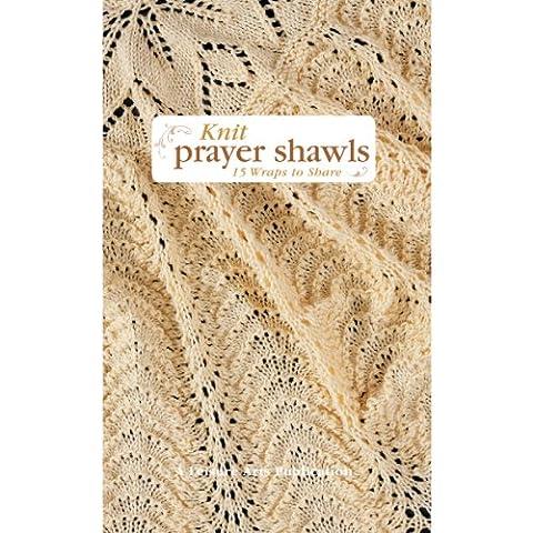Knit Prayer Shawls: 15 Wraps to Share
