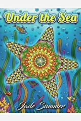 Under the Sea: An Adult Coloring Book Adventure with Mysterious Ocean Life, Lost Fantasy Realms, and Enchanting Underwater Seascapes by Jade Summer(2016-11-18) Bunko broché