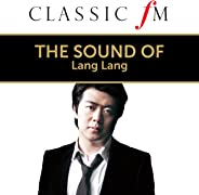The Sound of Lang Lang (By Classic FM)