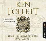 Das Fundament der Ewigkeit: Historischer Roman. (Kingsbridge-Roman, Band 3) - Ken Follett