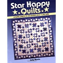 Star Happy Quilts: Complete Patterns for Star-Studded Piece 'n' Play Quilts by Judy Martin (2001-02-14)