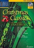 Schott Saxophone Lounge: Christmas Classics, die 16 beliebtesten Weihnachtsmelodien für Tenor-Saxophon und Klavier inkl. CD [Musiknoten] Dirko Juchem Ed.