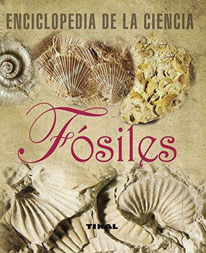 Fosiles. (Enciclopedia De La Ciencia) por Tikal Ediciones S A