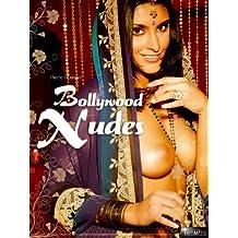 Bollywood Nudes (Inderinnen und Desi Girls nackt und unzensiert) (German Edition)