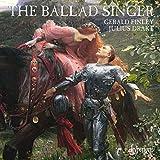 Gerald Finley : the Ballad Singer.
