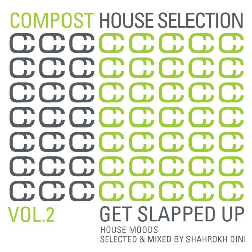 Compost House Selection Vol. 2 - Get Slapped Up - House Moods selected and mixed by Shahrokh Dini