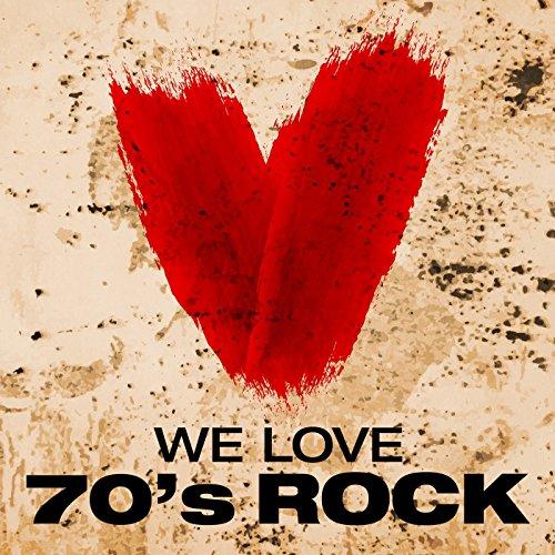 We Love: 70's Rock [Explicit]