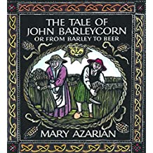 The Tale of John Barleycorn: Or from Barley to Beer