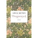 Dragonwyck by Anya Seton (2013-10-01)