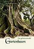 Der geheimnisvolle Gartenbaum