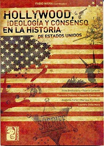 Hollywood, ideología y consenso en la historia de Estados Unidos por Fabio G. Nigra