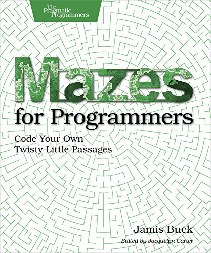 Mazes for Programmers: Code Your Own Twisty Little Passages por Jamis Buck